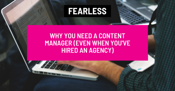 Why You Need a Content Manager (Even When You've Hired an Agency)