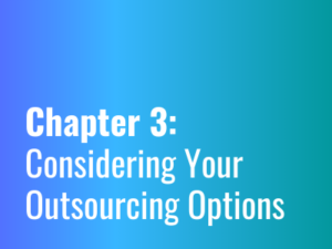 Chapter 3: Considering Your Outsourcing Options | Chapter 3