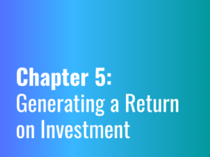 Chapter 5: Generating a Return on Investment   Content Agency
