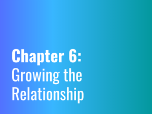 Chapter 5: Growing the Relationship | Content Agency