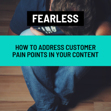 How to Address Customer Pain Points in Your Content
