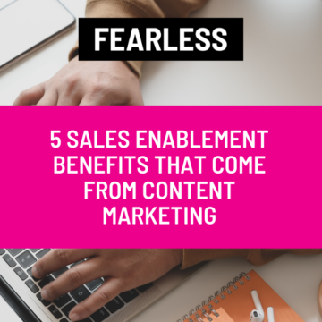 5 Sales Enablement Benefits that Come from Content Marketing
