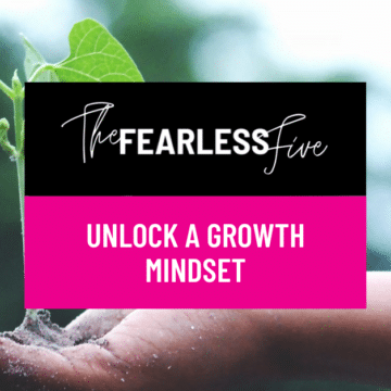 The Fearless Five Unlock a Growth Mindset