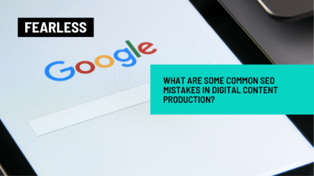 What Are Some Common SEO Mistakes in Digital Content Production?