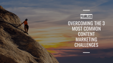 Overcoming the 3 Most Common Content Marketing Challenges
