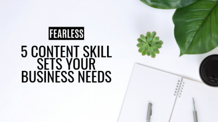 5 Content Skill Sets Your Business Needs