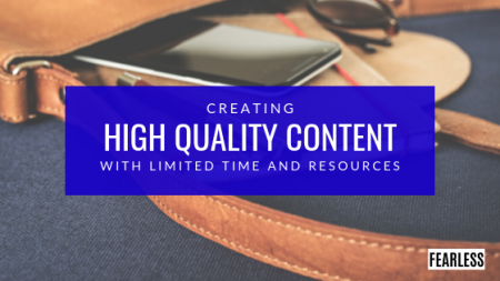 Creating High Quality Content with Limited Resources