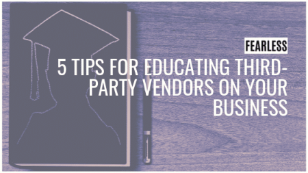Educating Third Party Vendors | FEARLESS Content Group