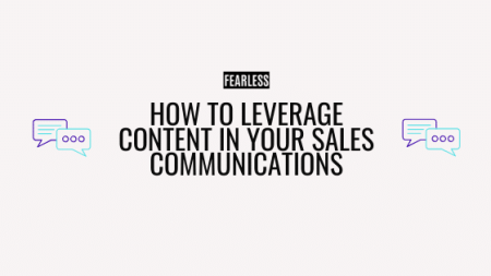 How to Leverage Content in Sales Communications