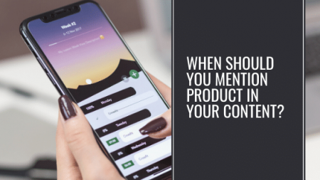 When Should You Mention Product in Your Content?