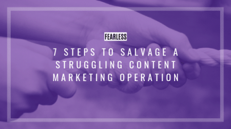 Salvaging a Struggling Content Marketing Operation