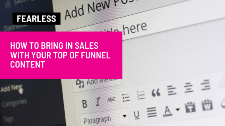 How to Bring in Sales with Your Top of Funnel Content