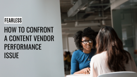 How to Confront a Content Vendor Performance Issue